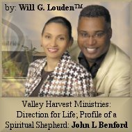 Valley Harvest Ministries: Direction for Life; Profile of a Spiritual Shepard: John L Benford