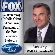 Interviewing a Media Giant Ed Wilson, President of the Fox Television Network