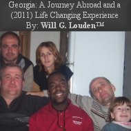 Georgia: A Journey Abroad and a Life Changing Experience - By Will G. Louden™