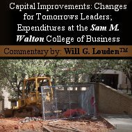 Capital Improvements: Changes for Tomorrows Leaders: Expenditures at the Sam M. Walton College of Business