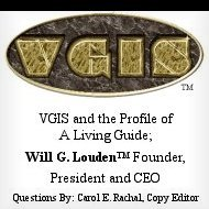 VGIS and the Profile of A Living Guide; Will G. Louden™ Founder, President and CEO