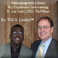 Interacting with a Giant; My Experience Interviewing: H. Lee Scott, CEO, Wal*Mart